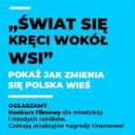 """""""ŚWIAT SIĘ KRĘCI WOKÓŁ WSI"""" – KONKURS FILMOWY MRIRIW"""